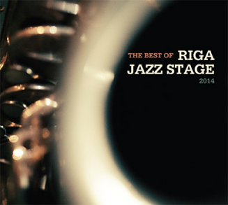 The Best of Riga Jazz Stage 2014